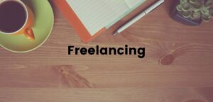 What is Freelancing and How we Started Freelancing?
